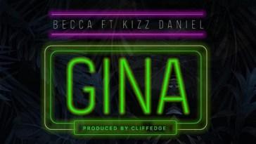 Download mp3 Becca ft Kizz Daniel Gina mp3 download