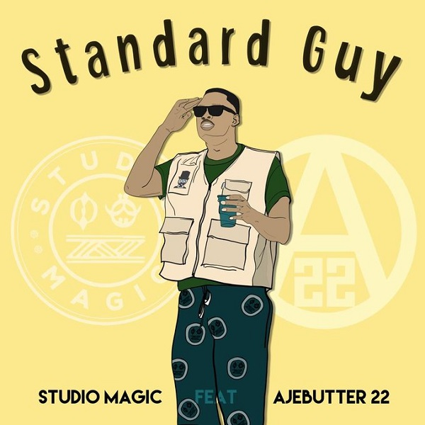 "Studio Magic ft. Ajebutter22 – ""Standard Guy"""