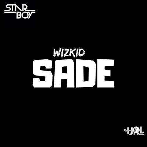 Wizkid – Sade (Prod. Sarz)