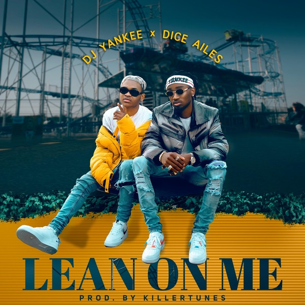 Download mp3 DJ Yankee ft Dice Ailes Lean On Me mp3 download