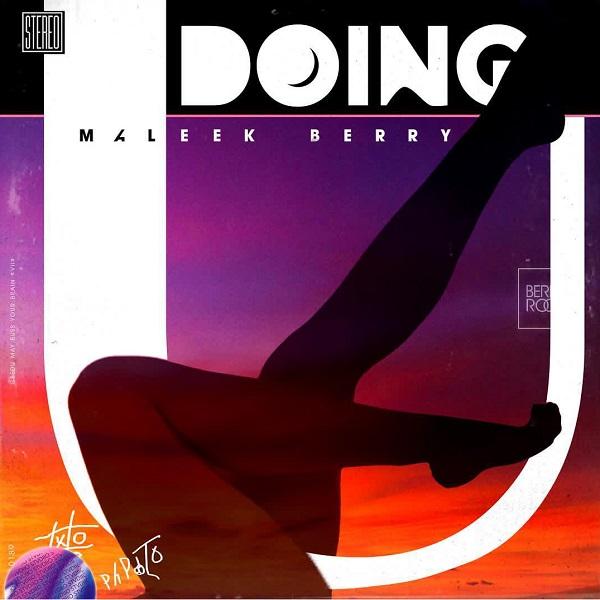 "Maleek Berry – ""Doing U"""