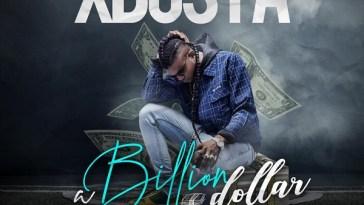 download Xbusta Billion Dollar mp3 download
