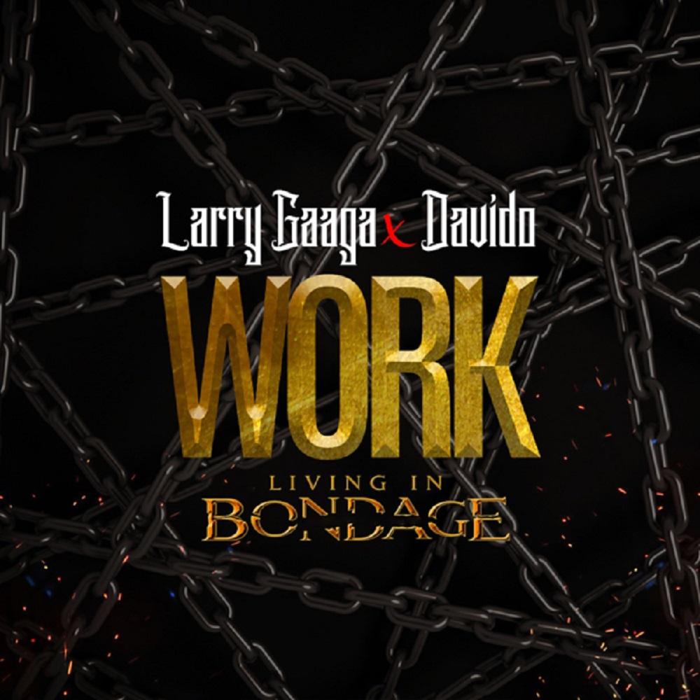 Larry Gaaga Work (Living In Bondage)