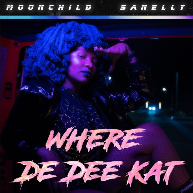 Moonchild Sanelly Where De Dee Kat