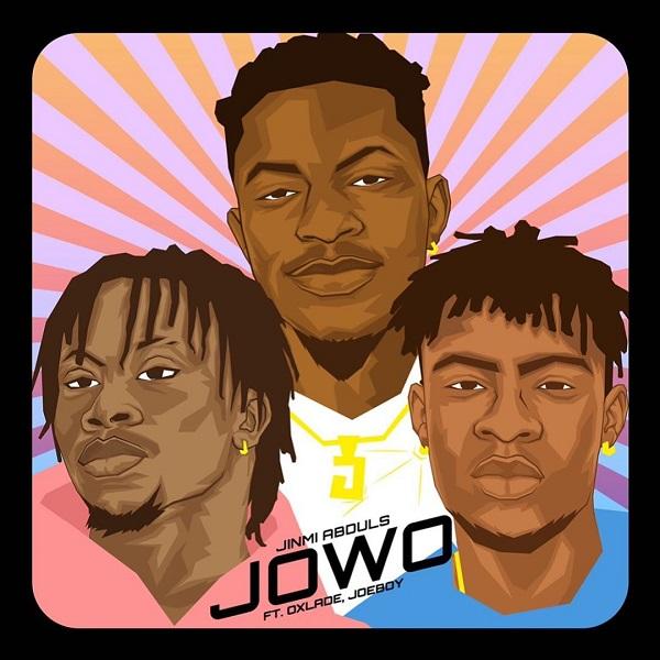 Jinmi Abduls – Jowo ft. Oxlade, Joeboy