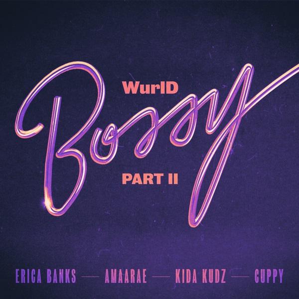 WurlD – Bossy (Remix) ft. Kida Kudz, Cuppy, Amaarae, Erica Banks