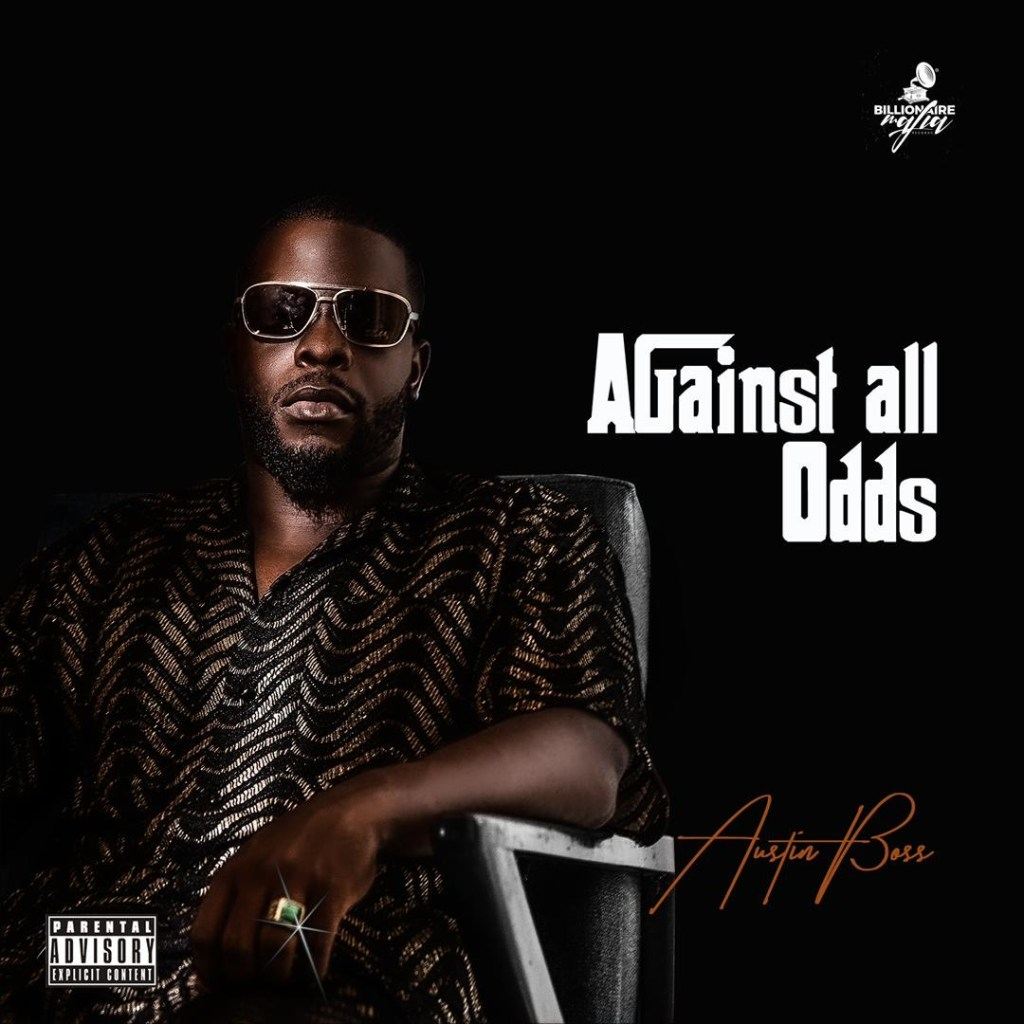 """2 18 1024x1024 - [EP] Austin Boss - """"Against All Odds"""" « tooXclusive"""