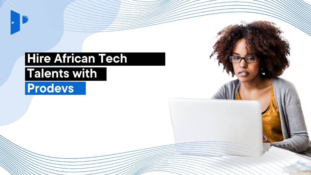 Hire African Tech Talents with ProDevs