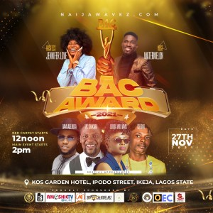 bac awards real artwork 4 300x300 - Live Update: Naijawavez BAC Awards 2021- Special Appearances, Venue, Date and Time has been Finally Announced (Read More)