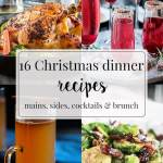 16 Christmas Dinner Recipes: Mains, Sides, Cocktails & Brunch