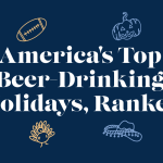 America's Top Beer-Drinking Holidays, Ranked (Chart)