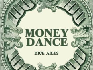 "Dice Ailes – ""Money Dance"""