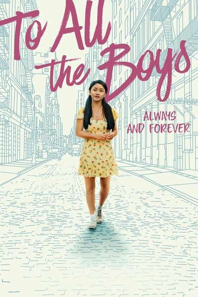 To All the Boys Always and Forever (2021) – Hollywood Movie