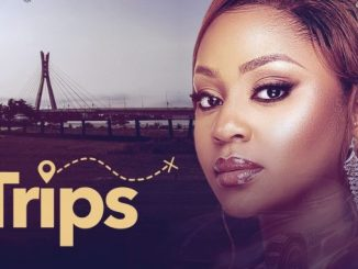 Trips – Nollywood Movie