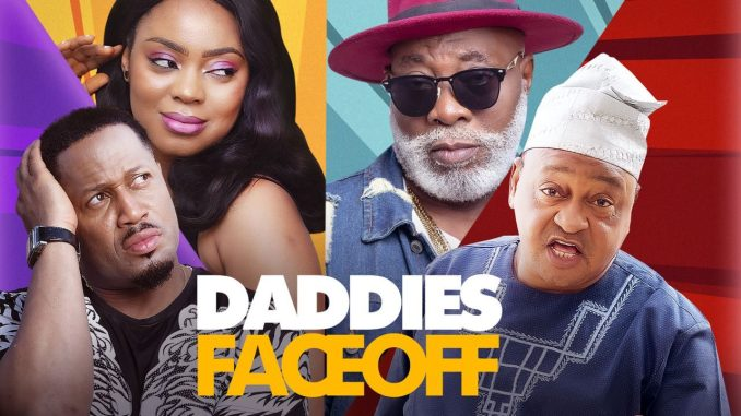 Daddies Face Off – Nollywood Movie