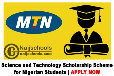 MTN Science and Technology Scholarship Scheme 2021 for Nigerian Students | APPLY NOW