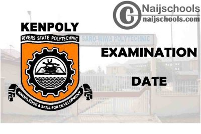 Kenule Beeson Saro-Wiwa Polytechnic (KENPOLY) 2020/2021 1st Semester Examination Commencement Date | CHECK NOW