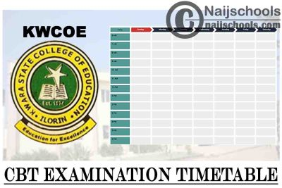 Kwara State College of Education (KWCOE) Ilorin 2020/2021 1st Semester CBT Examination Timetable | CHECK NOW