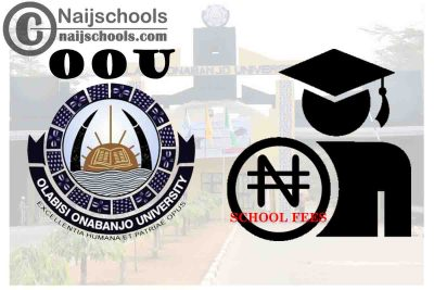 Olabisi Onabanjo University (OOU) School Fees Schedule for 2021/2022 Academic Session | CHECK NOW