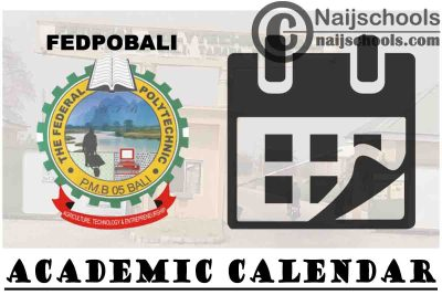 Federal Polytechnic Bali (FEDPOBALI) Approved Academic Calendar for 2020/2021 Academic Session | CHECK NOW