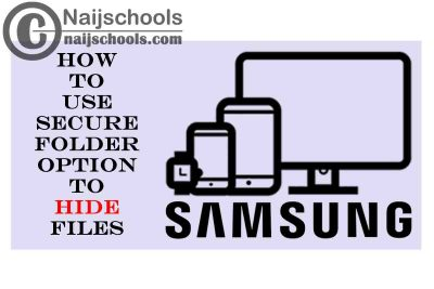 How to Use Samsung Secure Folder Option to Hide Files and Apps