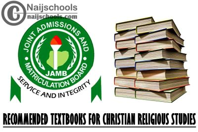 JAMB Recommended Textbooks 2021 Christian Religious Studies CBT Exam (Jamb.org.ng)   CHECK NOW
