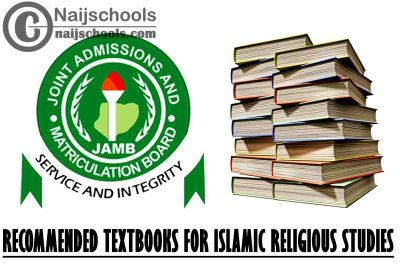 JAMB Recommended Textbooks 2021 Islamic Religious Studies CBT Exam (Jamb.org.ng)   CHECK NOW