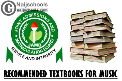 JAMB Recommended Textbooks 2021 Music CBT Exam (Jamb.org.ng) | CHECK NOW