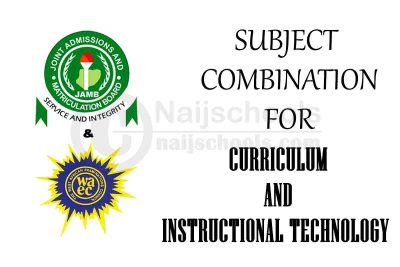 JAMB and WAEC (O'Level) Subject Combination for Curriculum and Instructional Technology