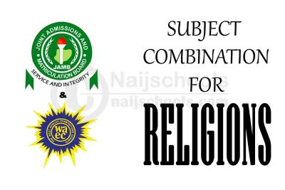 JAMB and WAEC (O'Level) Subject Combination for Religions