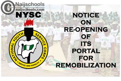 National Youth Service Corps (NYSC) 2021 Notice on Re-Opening of its Portal for Remobilization | CHECK NOW