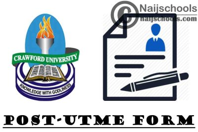 Crawford University Post-UTME Form for 2021/2022 Academic Session | APPLY NOW