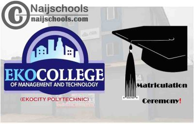 Eko College of Management and Technology (EKOCITY Polytechnic) 2020/2021 Matriculation Ceremony Schedule | CHECK NOW