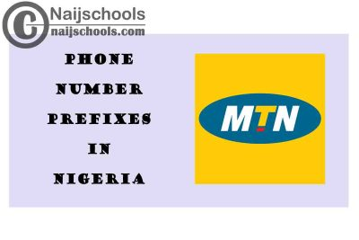 Complete List of All the MTN Phone Number (Telephone) Prefixes in Nigeria 2021