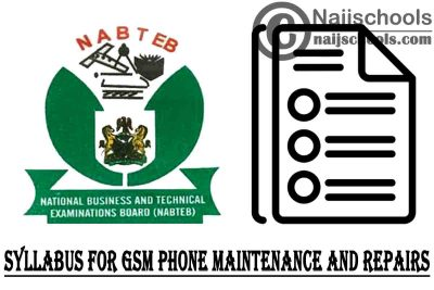 NABTEB Syllabus for GSM Phone Maintenance and Repairs 2020/2021 SSCE & GCE | DOWNLOAD & CHECK NOW