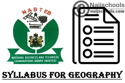 NABTEB Syllabus for Geography 2020/2021 SSCE & GCE   DOWNLOAD & CHECK NOW