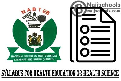 NABTEB Syllabus for Health Education or Health Science 2020/2021 SSCE & GCE   DOWNLOAD & CHECK NOW