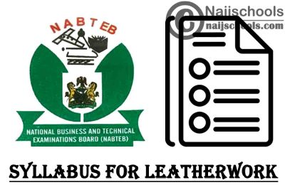 NABTEB Syllabus for Leatherwork 2020/2021 SSCE & GCE | DOWNLOAD & CHECK NOW