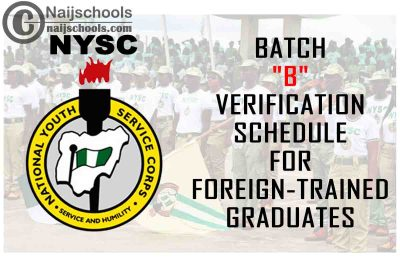 National Youth Service Corps (NYSC) 2021 Batch 'B' Verification Schedule for Foreign-Trained Graduates | CHECK NOW