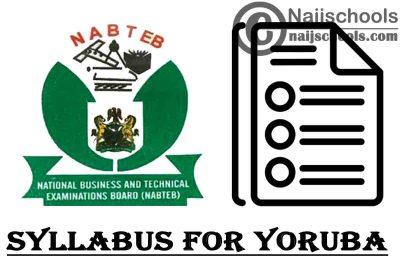 NABTEB Syllabus for Yoruba 2020/2021 SSCE & GCE   DOWNLOAD & CHECK NOW