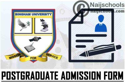 Bingham University Postgraduate Admission Form for 2021/2022 Academic Session | APPLY NOW