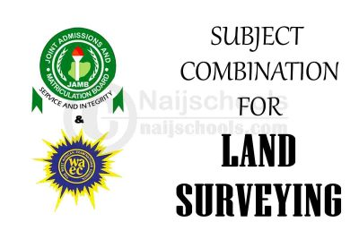 JAMB and WAEC (O'Level) Subject Combination for Land Surveying