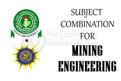 JAMB and WAEC (O'Level) Subject Combination for Mining Engineering