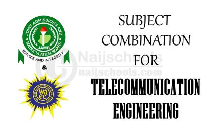 JAMB and WAEC (O'Level) Subject Combination for Telecommunication Engineering