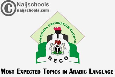 Most Expected Topics in 2021 NECO Arabic Language SSCE & GCE   CHECK NOW