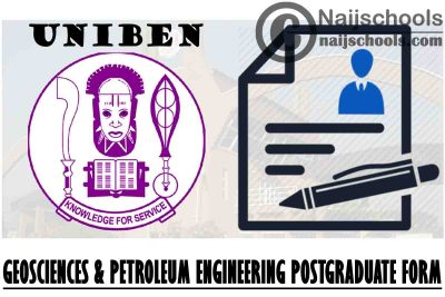University of Benin (UNIBEN) Geosciences and Petroleum Engineering Postgraduate Programmes Admission Form for 2021/2022 Academic Session   APPLY NOW