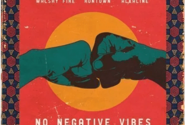 Download Mp3: Alkaline - No Negative Vibes Ft. Runtown & Walshy Fire