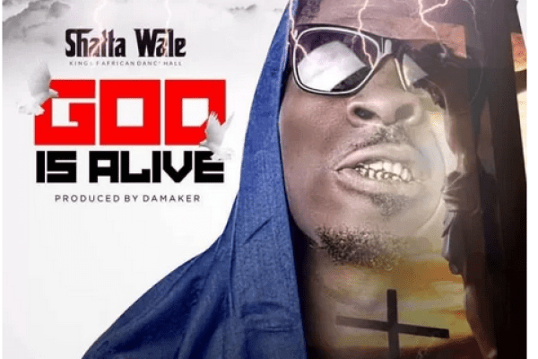 Download Mp3: Shatta Wale - God Is Alive
