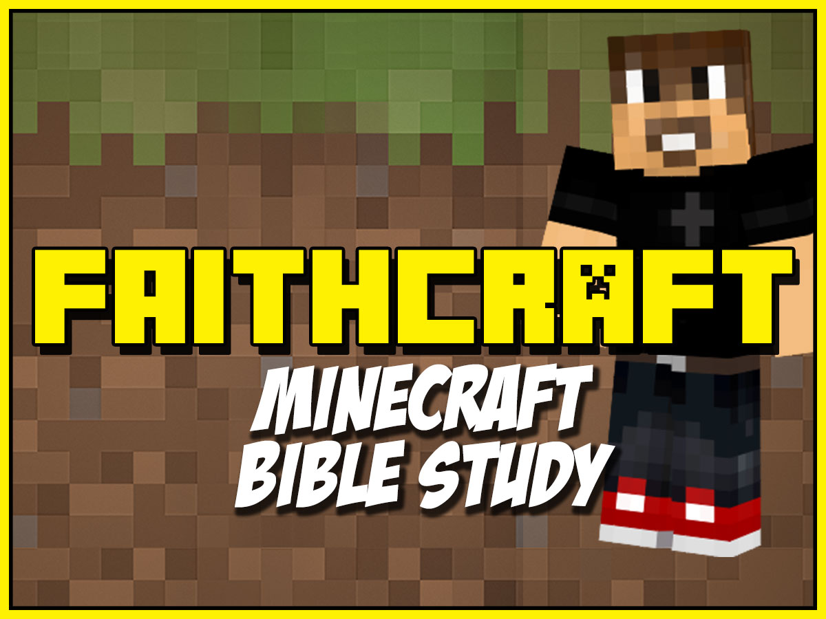 Faithcraft a Minecraft Bible Study