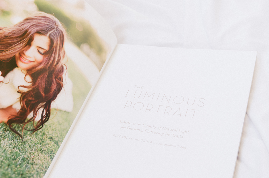 The Luminous Portrait by Elizabeth Messina with Jacqueline Tobin. Photography Book Review. . Photography by professional Indian lifestyle photographer Naina Redhu of Naina.co